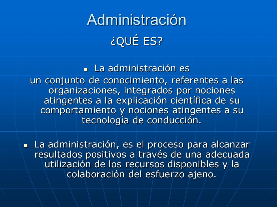 Administración ¿QUÉ ES La administración es