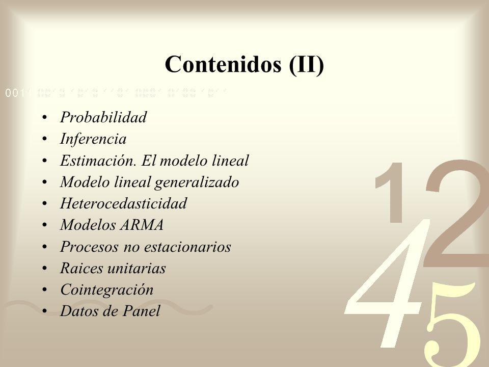 Contenidos (II) Probabilidad Inferencia Estimación. El modelo lineal
