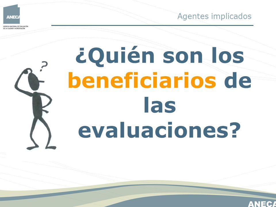 ¿Quién son los beneficiarios de las evaluaciones