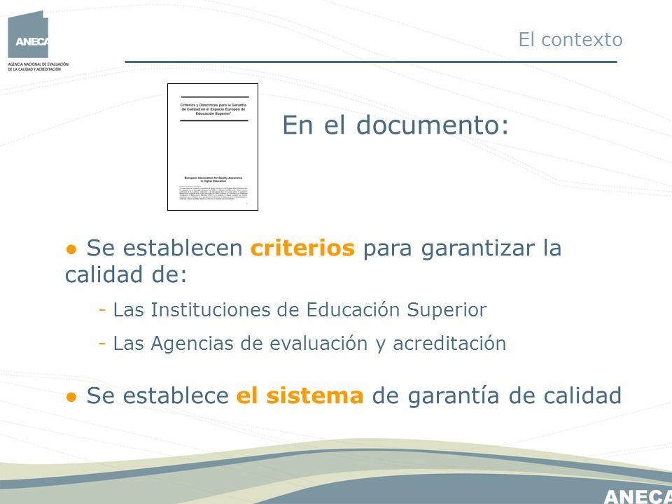 El contexto En el documento: ● Se establecen criterios para garantizar la calidad de: Las Instituciones de Educación Superior.