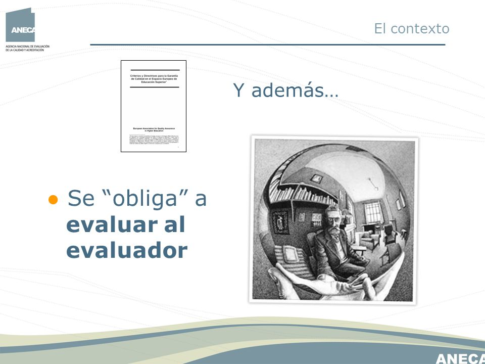 ● Se obliga a evaluar al evaluador