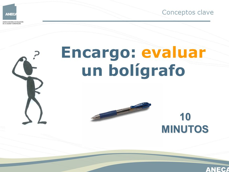 Encargo: evaluar un bolígrafo