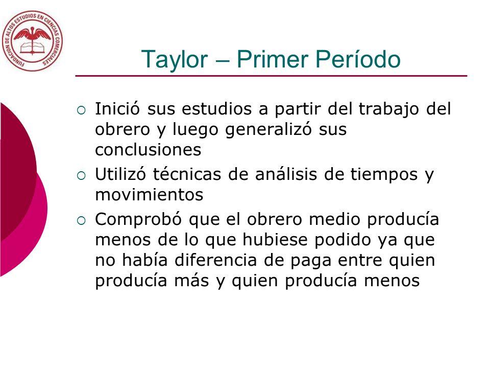 Taylor – Primer Período