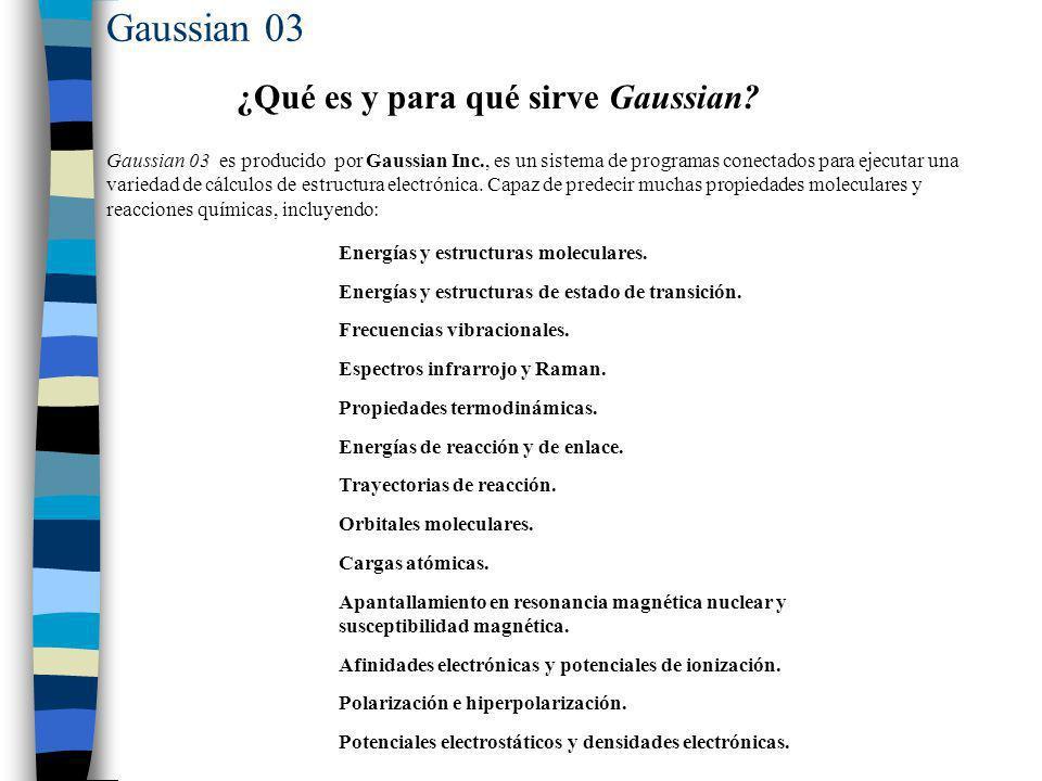 Gaussian 03 ¿Qué es y para qué sirve Gaussian