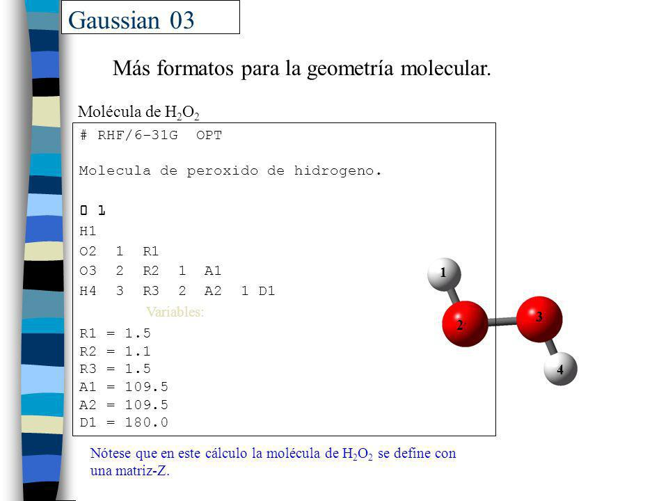 Gaussian 03 Más formatos para la geometría molecular. Molécula de H2O2