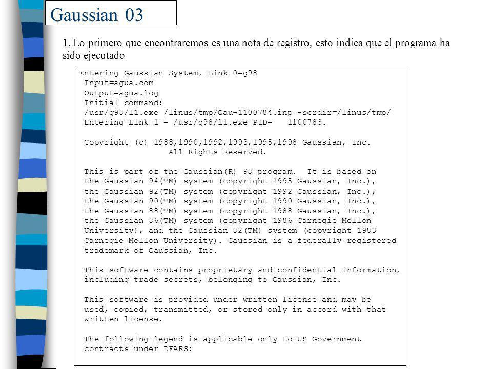 Gaussian 03 1. Lo primero que encontraremos es una nota de registro, esto indica que el programa ha sido ejecutado.