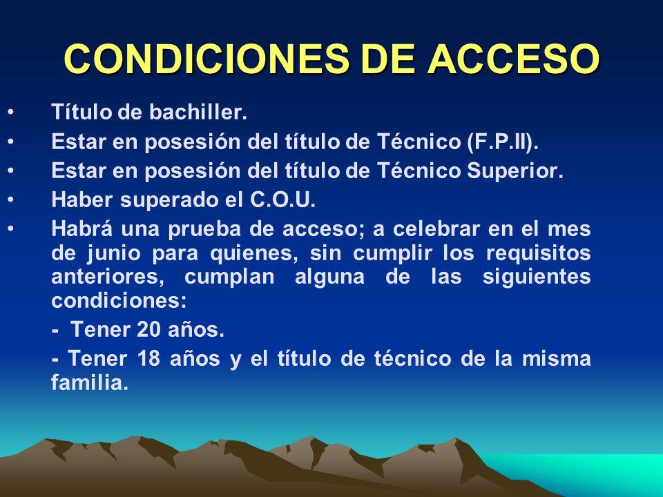 CONDICIONES DE ACCESO Título de bachiller.