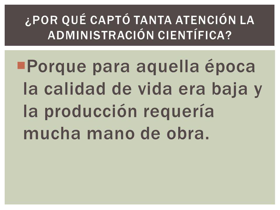 ¿Por qué captó tanta atención la administración científica