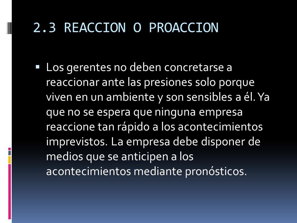 2.3 REACCION O PROACCION