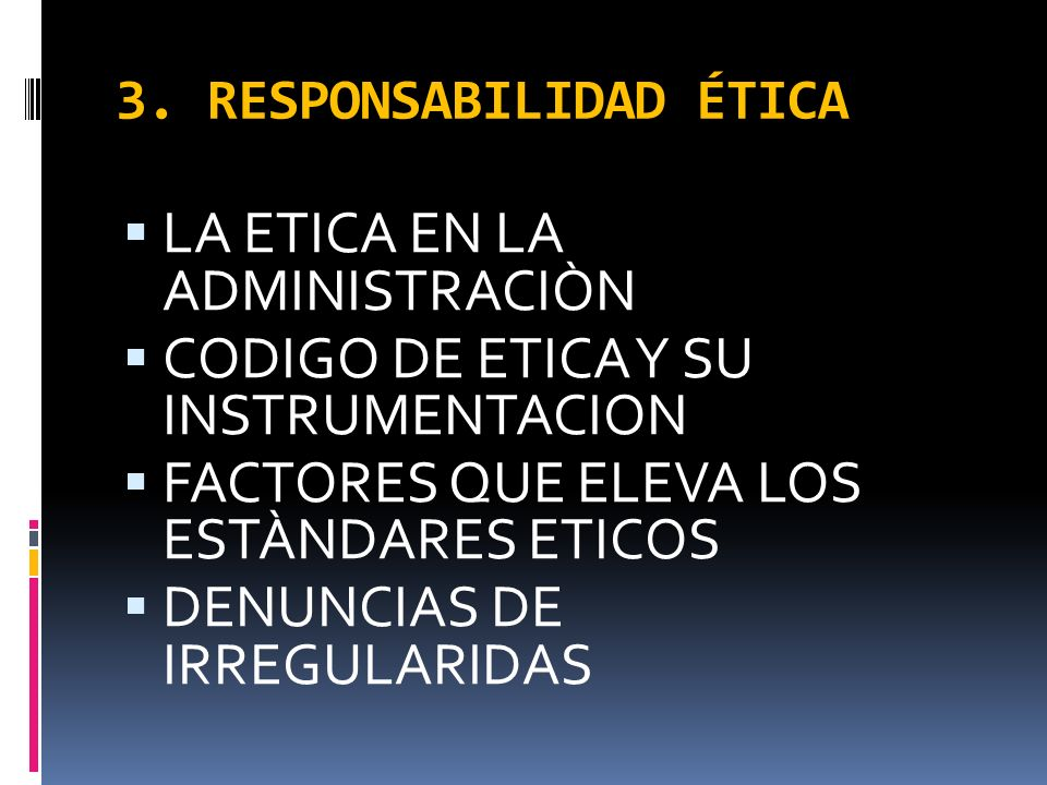 3. RESPONSABILIDAD ÉTICA