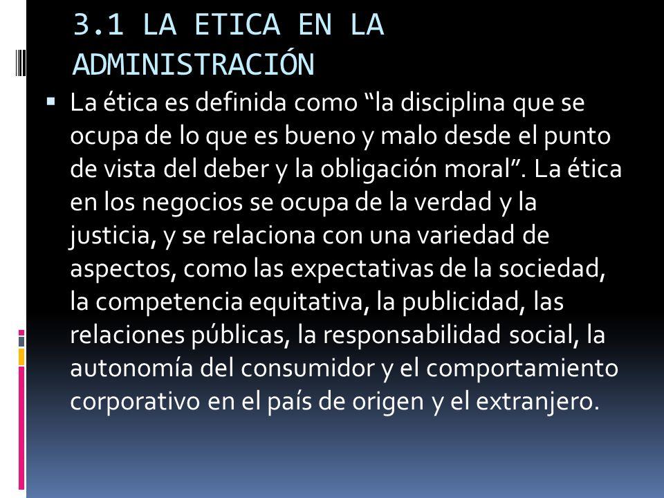 3.1 LA ETICA EN LA ADMINISTRACIÓN