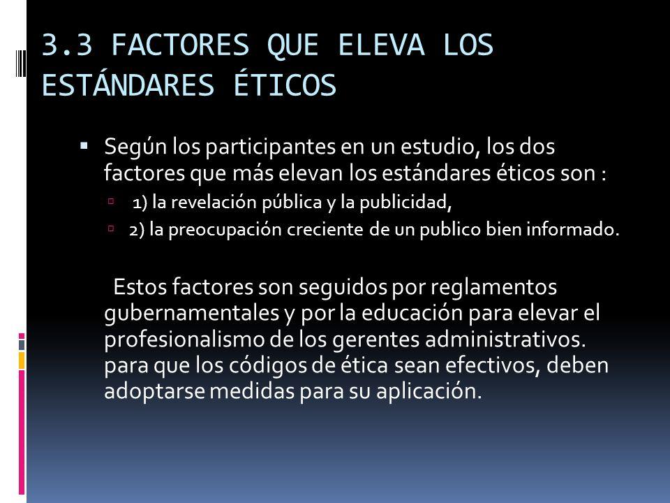 3.3 FACTORES QUE ELEVA LOS ESTÁNDARES ÉTICOS