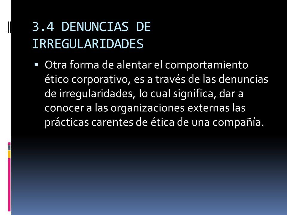 3.4 DENUNCIAS DE IRREGULARIDADES