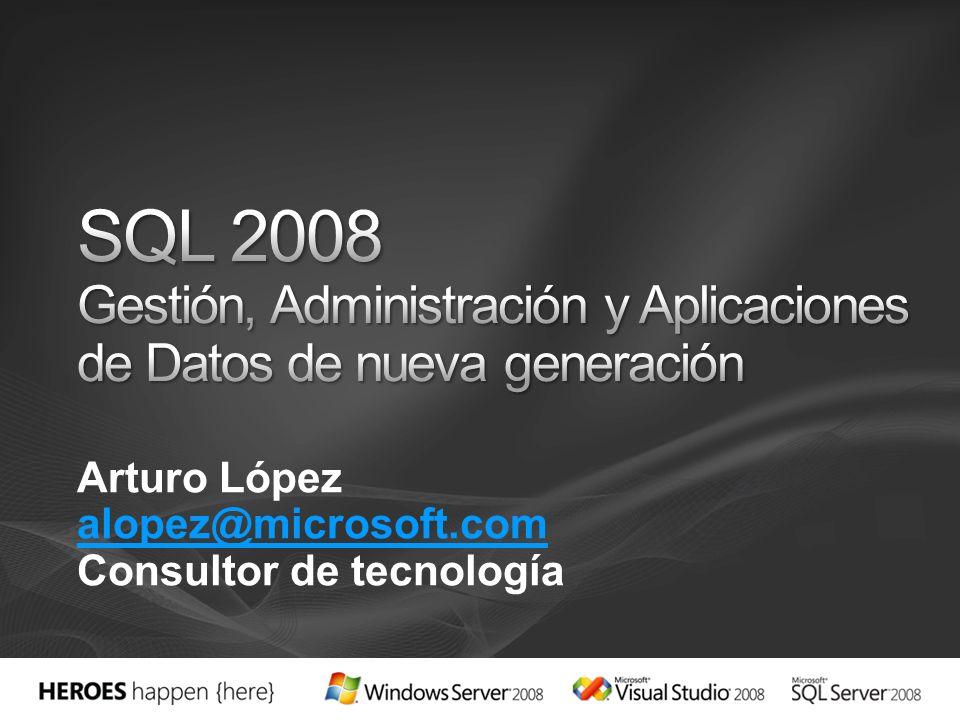 Arturo López alopez@microsoft.com Consultor de tecnología