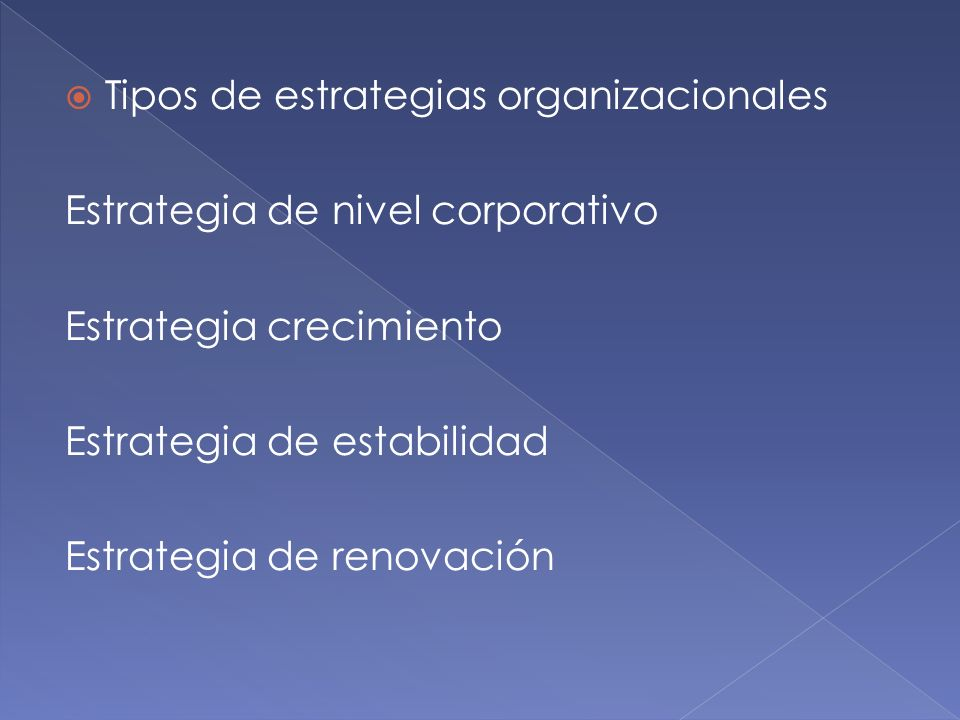 Tipos de estrategias organizacionales