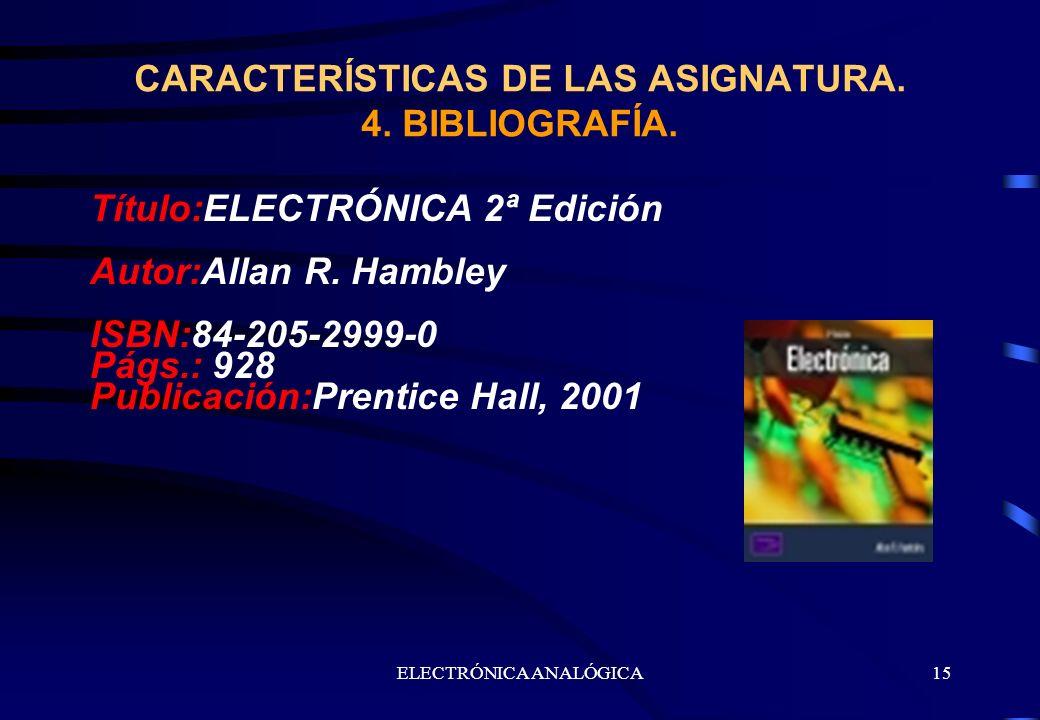 CARACTERÍSTICAS DE LAS ASIGNATURA. 4. BIBLIOGRAFÍA.