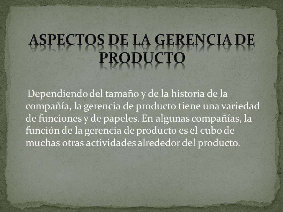 ASPECTOS DE LA GERENCIA DE PRODUCTO