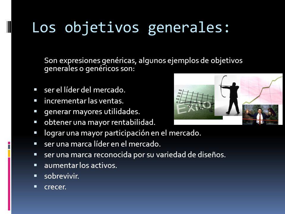 Los objetivos generales: