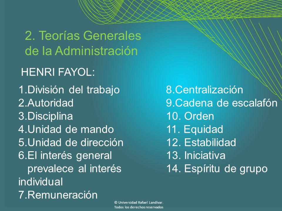 2. Teorías Generales de la Administración HENRI FAYOL: