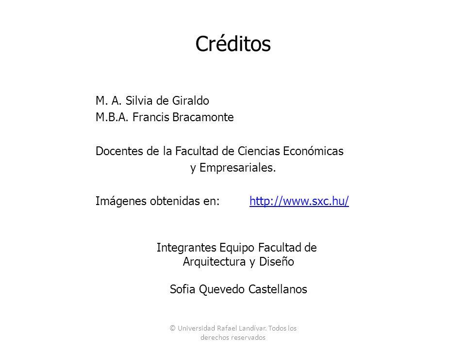 Créditos M. A. Silvia de Giraldo M.B.A. Francis Bracamonte