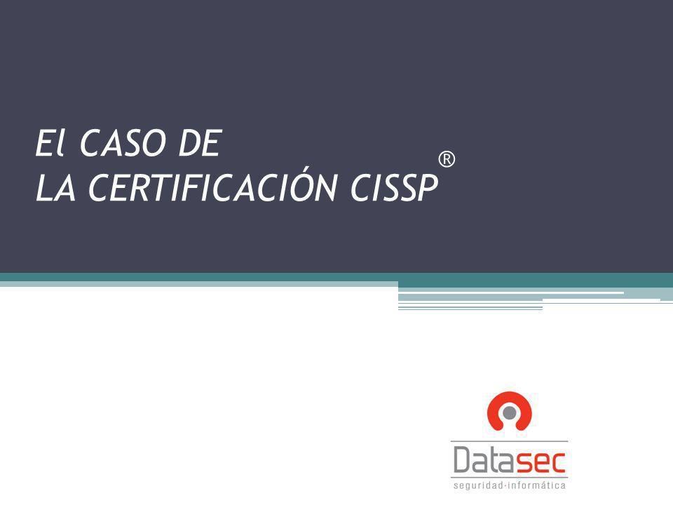 El CASO DE LA CERTIFICACIÓN CISSP®
