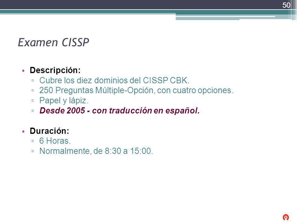 Examen CISSP Descripción: Cubre los diez dominios del CISSP CBK.