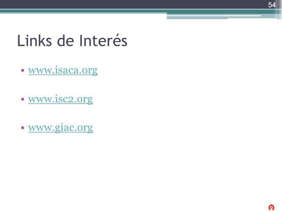 Links de Interés www.isaca.org www.isc2.org www.giac.org