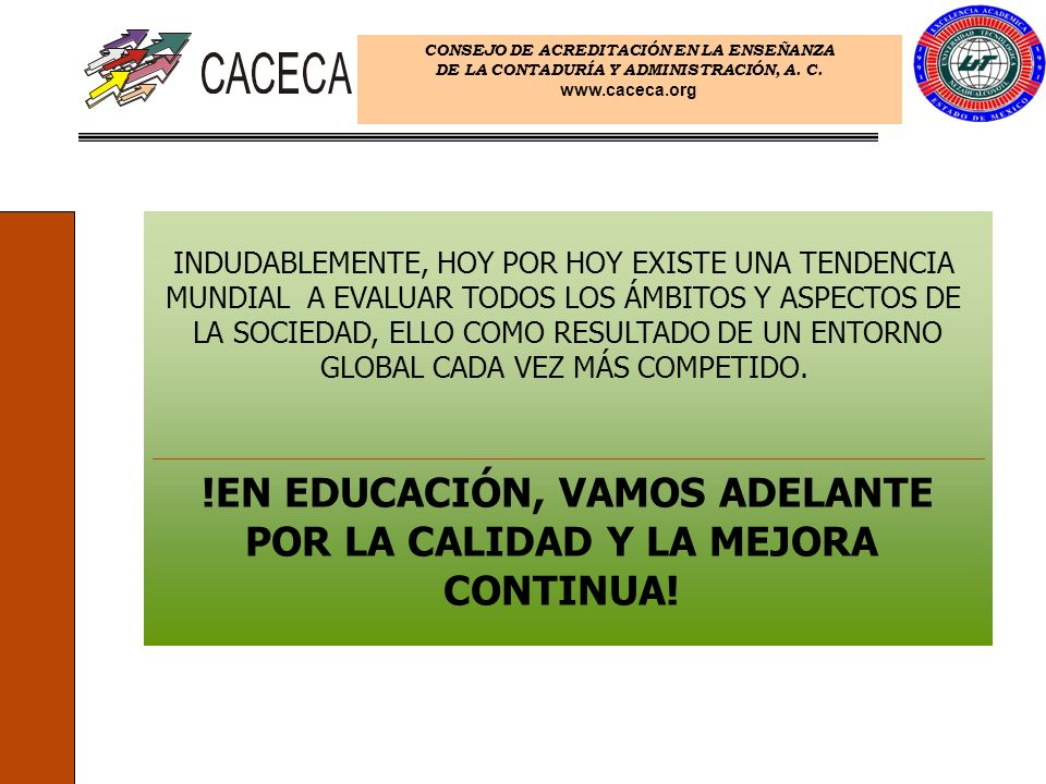 !EN EDUCACIÓN, VAMOS ADELANTE POR LA CALIDAD Y LA MEJORA CONTINUA!