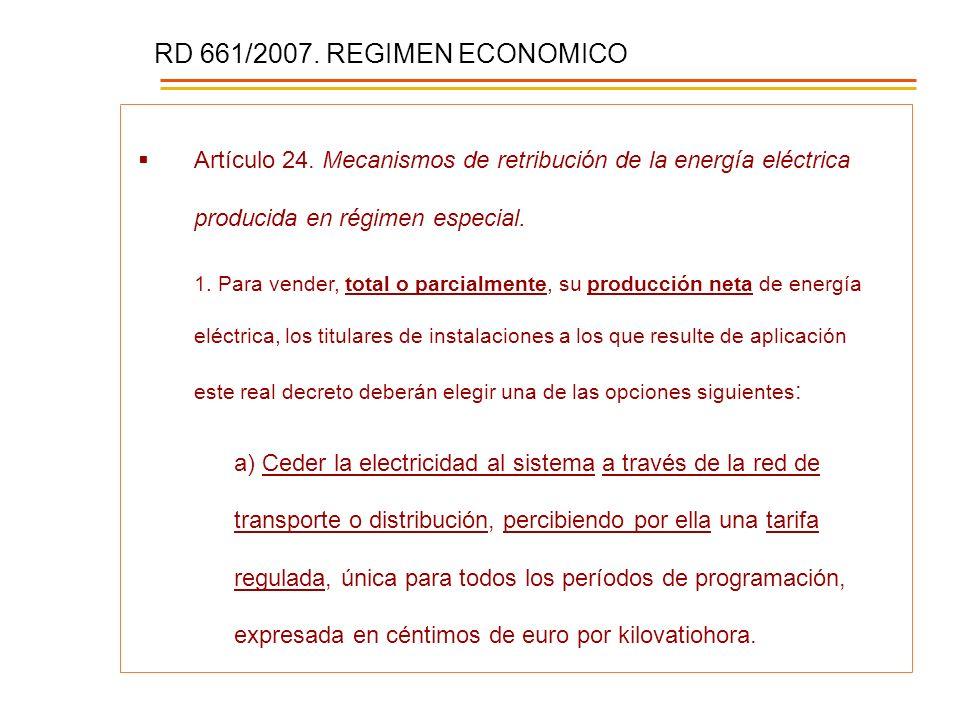 RD 661/2007. REGIMEN ECONOMICO Artículo 24. Mecanismos de retribución de la energía eléctrica producida en régimen especial.