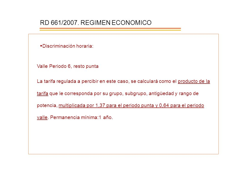 RD 661/2007. REGIMEN ECONOMICO Discriminación horaria: