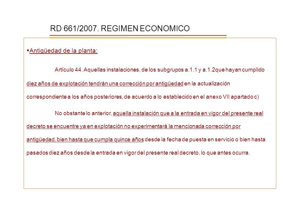 RD 661/2007. REGIMEN ECONOMICO Antigüedad de la planta: