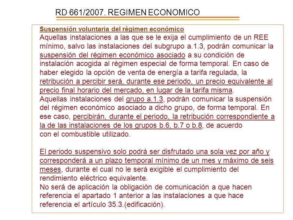 RD 661/2007. REGIMEN ECONOMICO Suspensión voluntaria del régimen económico.