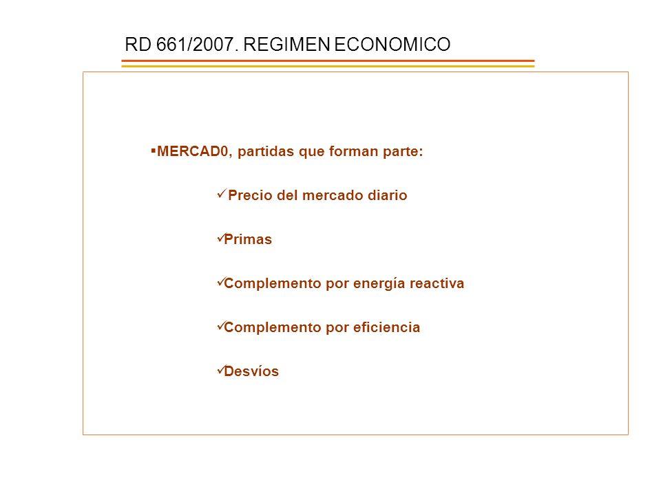 RD 661/2007. REGIMEN ECONOMICO MERCAD0, partidas que forman parte: