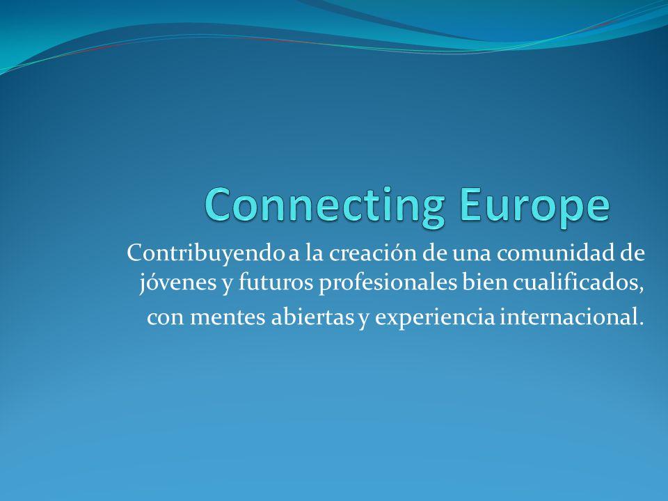 Connecting Europe Contribuyendo a la creación de una comunidad de jóvenes y futuros profesionales bien cualificados,
