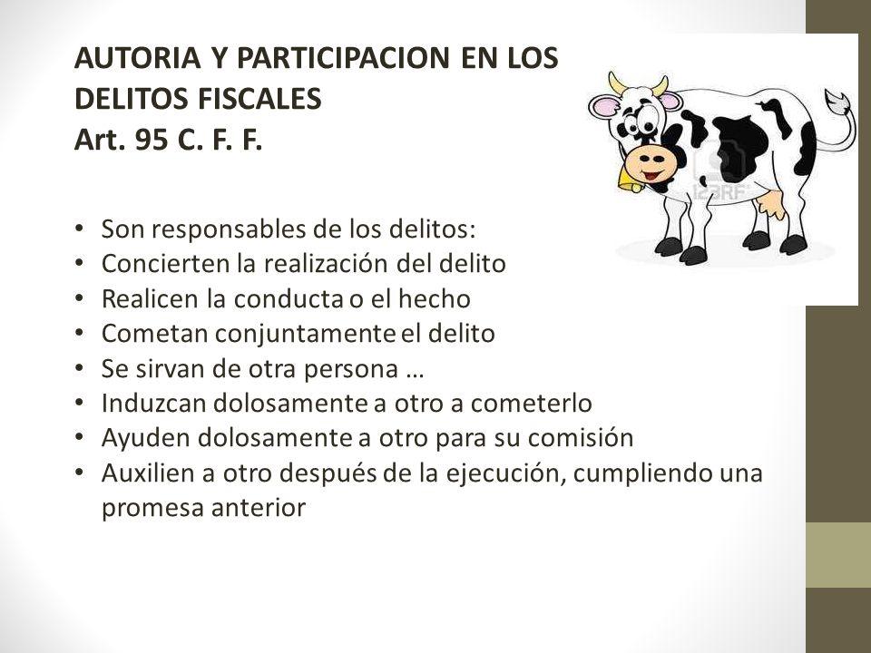 AUTORIA Y PARTICIPACION EN LOS DELITOS FISCALES Art. 95 C. F. F.
