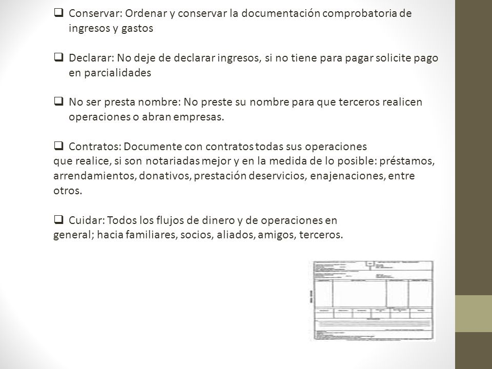 Conservar: Ordenar y conservar la documentación comprobatoria de ingresos y gastos