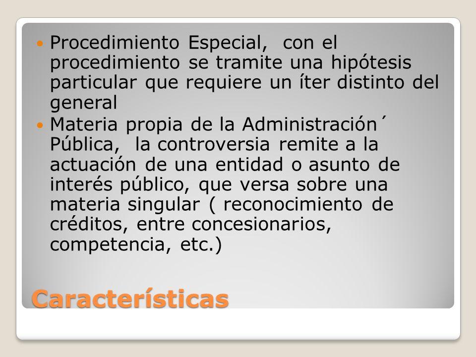 Procedimiento Especial, con el procedimiento se tramite una hipótesis particular que requiere un íter distinto del general
