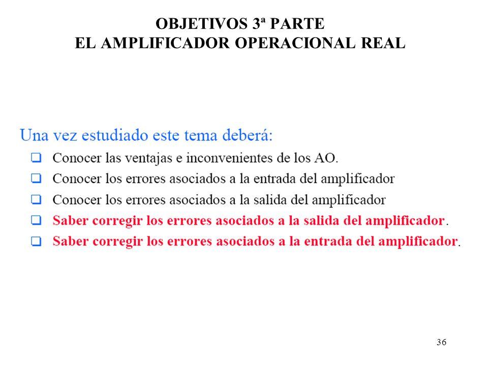 OBJETIVOS 3ª PARTE EL AMPLIFICADOR OPERACIONAL REAL