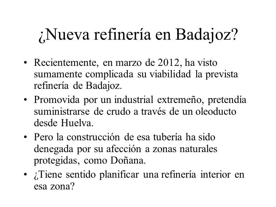¿Nueva refinería en Badajoz