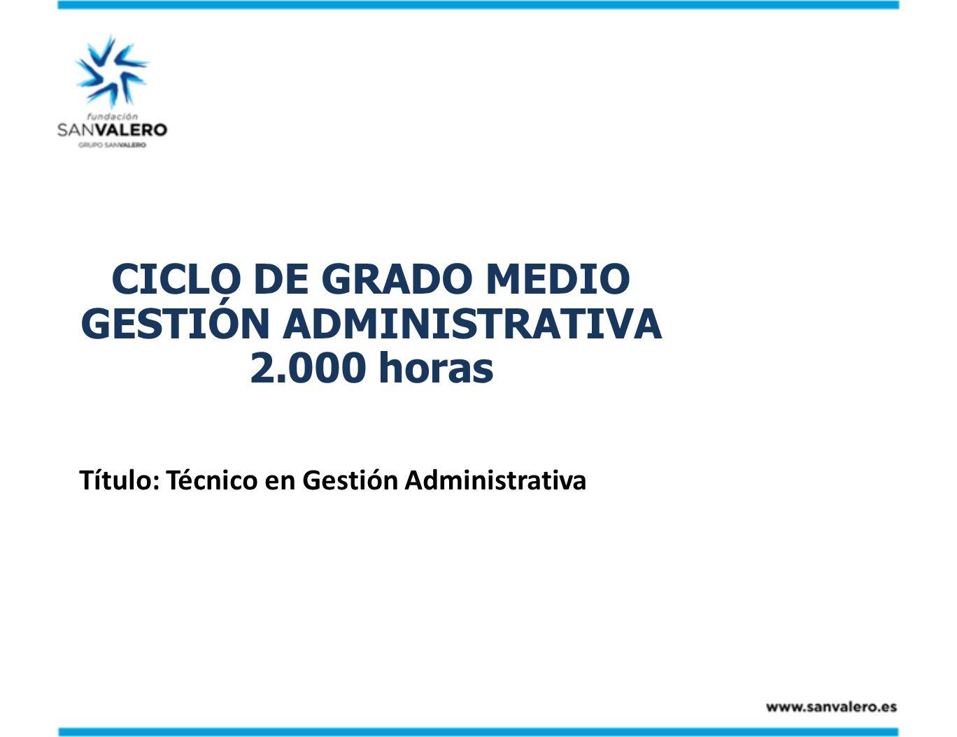 CICLO DE GRADO MEDIO GESTIÓN ADMINISTRATIVA 2.000 horas