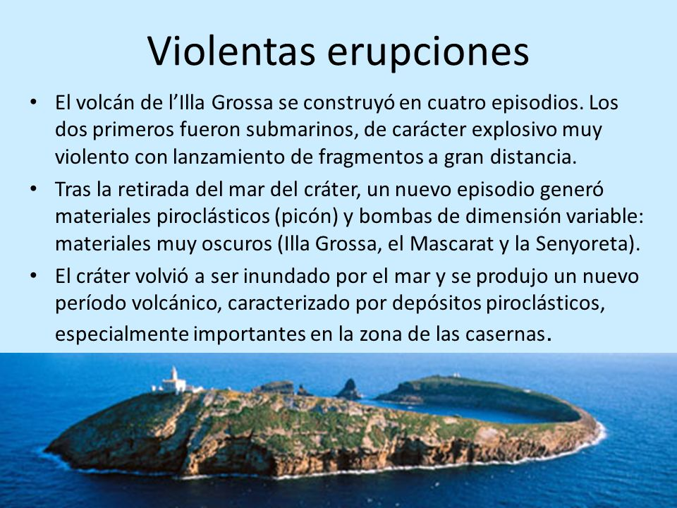 Violentas erupciones