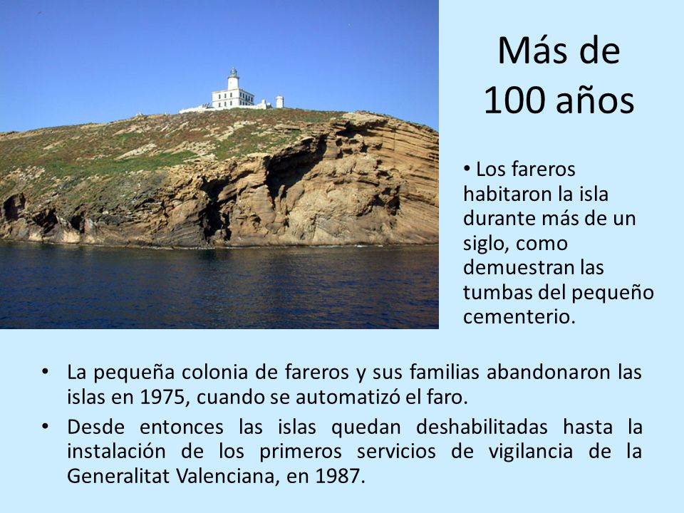 Más de 100 años Los fareros habitaron la isla durante más de un siglo, como demuestran las tumbas del pequeño cementerio.