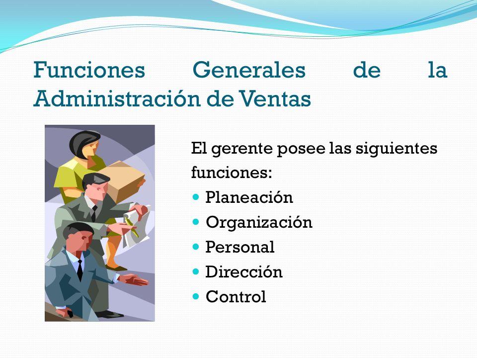 Funciones Generales de la Administración de Ventas