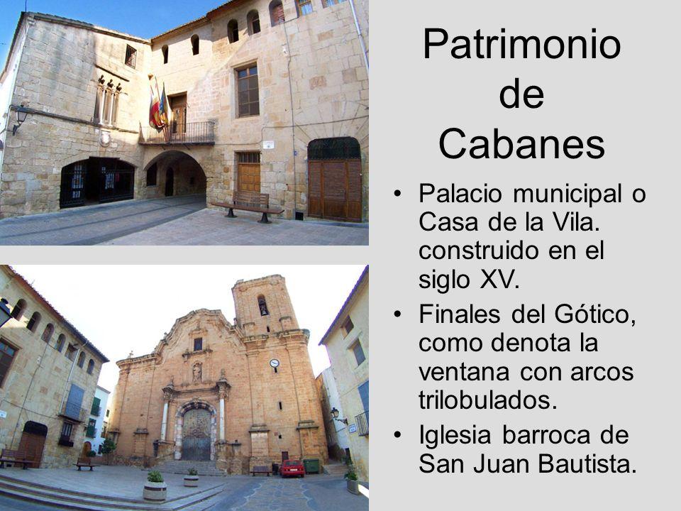 Patrimonio de CabanesPalacio municipal o Casa de la Vila. construido en el siglo XV.