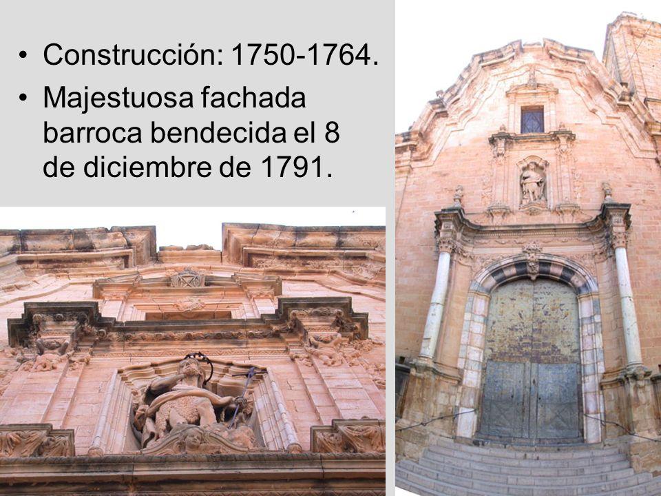 Construcción: 1750-1764. Majestuosa fachada barroca bendecida el 8 de diciembre de 1791.
