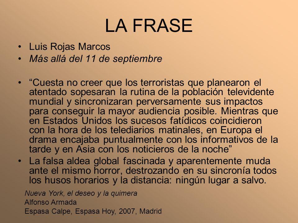 LA FRASE Luis Rojas Marcos Más allá del 11 de septiembre