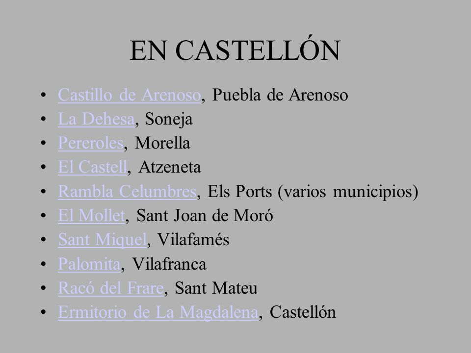 EN CASTELLÓN Castillo de Arenoso, Puebla de Arenoso La Dehesa, Soneja