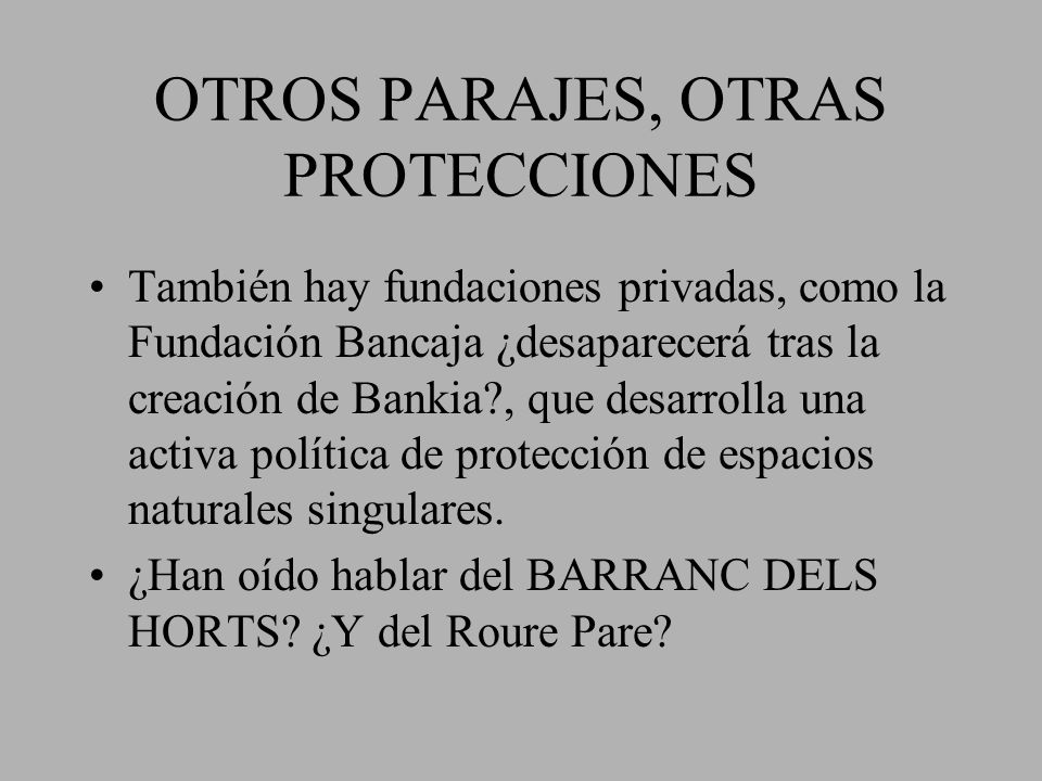 OTROS PARAJES, OTRAS PROTECCIONES