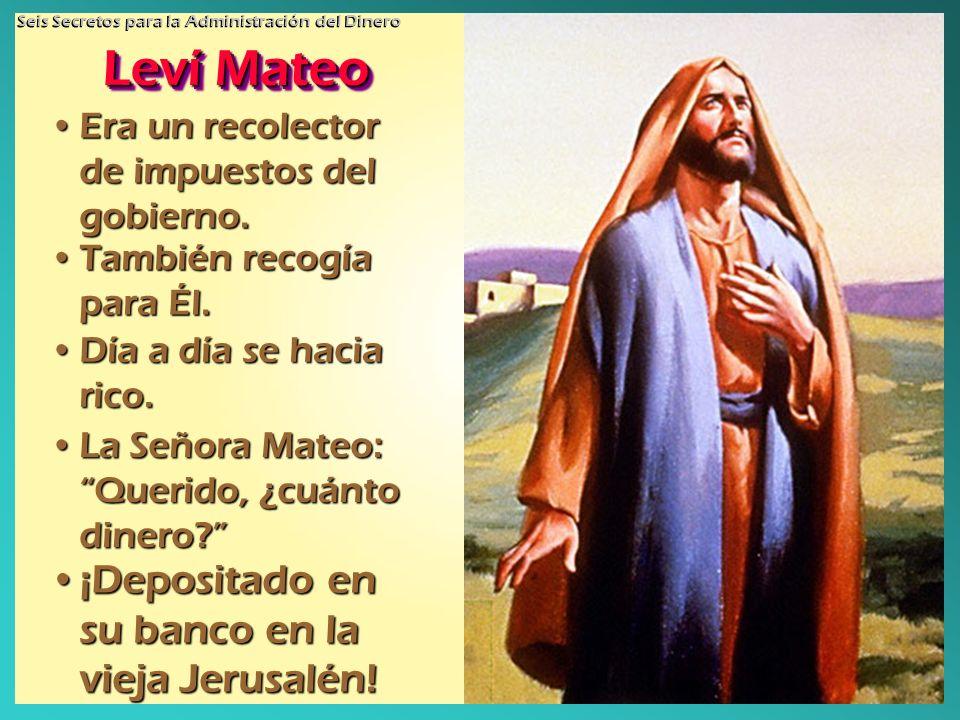Leví Mateo ¡Depositado en su banco en la vieja Jerusalén!