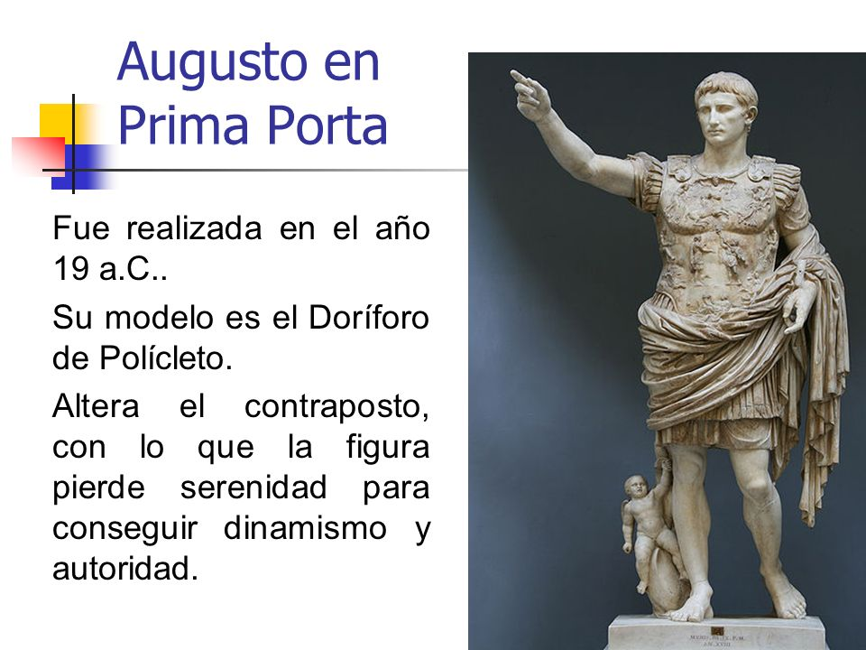 Augusto en Prima Porta Fue realizada en el año 19 a.C..